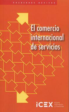 El comercio internacional de servicios / [María Francisca Costa] Marketing, Costa, Accounting, Finance, International Trade, Science Area, International Relations, Social Science, Libros