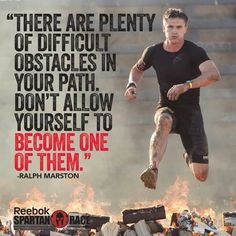 """There are plenty of difficult obstacles in your path don't allow your self to become one of them."