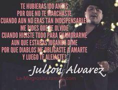 Julión Álvarez Y Su Norteño Banda - Te Hubieras Ido Antes