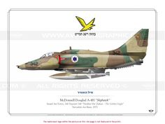 ISRAEL AIR FORCE ./ A-4H Skyhawk Military Jets, Military Aircraft, Airplane Illustration, Camouflage, Aircraft Parts, Aircraft Painting, Defence Force, Aviation Art, War Machine