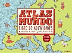 Ediciones Maeva - Libros para los que aman los libros - Atlas del mundo. Libro de actividades