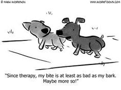 Dog Cartoon # 6053 - Since therapy, my bite is at least as bad as my bark. Cartoon Dog, Dog Cartoons, Autoimmune Arthritis, Therapy Humor, Snoopy, Comics, Dogs, Psych, Fictional Characters