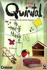 Contos do Quintal:15 Hist�rias da Revista Crescer