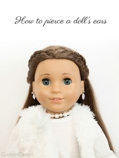 How to pierce a doll's ears - easy and fast