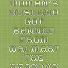 This Woman's Husband Got Banned From Walmart.The Reasons WHY are EPIC - Don't Poke The Bear