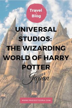 The Wizarding World of Harry Potter in Universal Studios Japan