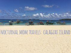 Nocturnal Mom Travels: Calaguas Island
