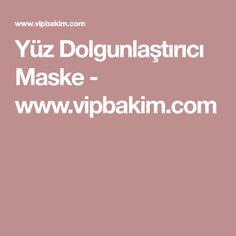 Yüz Dolgunlaştırıcı Maske - www.vipbakim.com