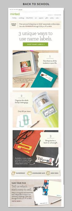 Minted | Re: back to school. | Minted, an online store for custom stationary and art, stands out in the inbox with a unique Back to School subject line. The use of lists in email is always a favored design tactic  but is even more relevant during this time of year. Minted also proves to be a valuable resource to subscribers by using email to share great ideas, not just product. | Lauryl Kitson, Marketing Consultant