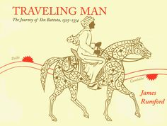 Traveling Man: The Journey of Ibn Battuta, by James Rumford 0618083669 9780618083664