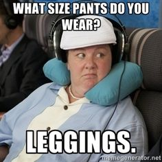 What size pants do you wear? Leggings.  | Megan from Bridesmaids