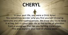 You in your past life!