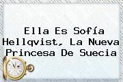 http://tecnoautos.com/wp-content/uploads/imagenes/tendencias/thumbs/ella-es-sofia-hellqvist-la-nueva-princesa-de-suecia.jpg Sofia Hellqvist. Ella es Sofía Hellqvist, la nueva princesa de Suecia, Enlaces, Imágenes, Videos y Tweets - http://tecnoautos.com/actualidad/sofia-hellqvist-ella-es-sofia-hellqvist-la-nueva-princesa-de-suecia/