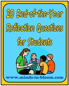 20 End of the Year Reflection Questions for students | Minds in Bloom