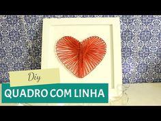 DIY - Quadro coração de lã | Dia dos Namorados - YouTube