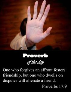 Whoever conceals an offense promotes love, but whoever gossips about it separates friends.  Proverbs 17:9