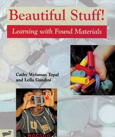Beautiful Stuff!: Learning with Found Materials  Beautiful Stuff!: Learning with Found Materials  BUY NOW  $16.91    Encourage your kids to express their creativity as they discover collect sort arrange experiment and think with found and recyclable stuff. The real-life experiences of teachers and children will inspire ideas that you can try at home: choose objects and turn them into a display transform materials into a face build and glue wood scraps to make constructions. Appropriate for…