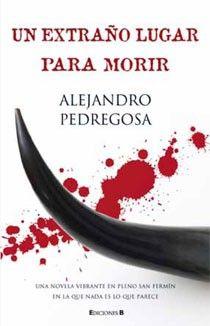 Un extraño lugar para morir / Alejandro Pedregosa Blog, Strange Places, Bloodhound, New Books, Miss You, Novels