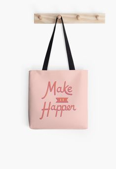 'Make It Happen' Tote Bag by jeanoatsmirror Large Bags, Small Bags, Cotton Tote Bags, Reusable Tote Bags, Make It Happen, Medium Bags, Are You The One, Shopping Bag, Shit Happens