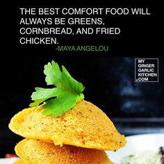 MAYA ANGELOU QUOTE ABOUT FOOD Maya Angelou Quotes, Food Wallpaper, Best Comfort Food, Food Quotes, Fried Chicken, Cornbread, Pineapple, Garlic, How To Make Money