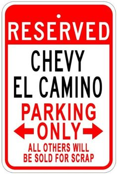 CHEVY EL CAMINO Aluminum Parking Sign  10 x 14 Inches >>> You can get additional details at the affiliate link Amazon.com.