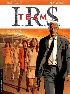 ÇA Y EST JE L'AI  I GOT IT IRS Team, Tome 4 : Le dernier tir - Stephen Desberg - Amazon.fr - Livres