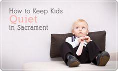 How to Keep Kids Quiet in Sacrament (+ 5 Fabulous Activities)