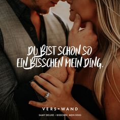 Du bist schon so ein bisschen mein Ding. Samy Delux Visual Statements®️ You are a bit my thing. Samy Delux Sayings / Quotes / Quotes / Verse / Music / Band / Artist / Profound / Thinking / Life / Attitude / Motivation Cute Text, Quotations, Qoutes, Relationship Quotes For Him, German Quotes, Attitude, Quotation Marks, Visual Statements, Sarcastic Quotes