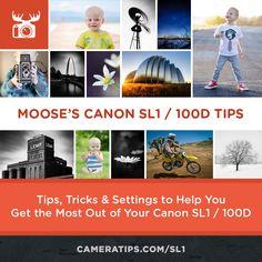Moose's Canon SL1 Tips, Tricks & Best Settings | EOS 100D