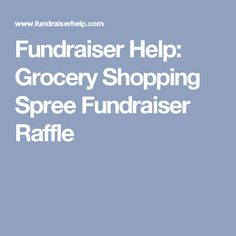 Fundraiser Help: Grocery Shopping Spree Fundraiser Raffle