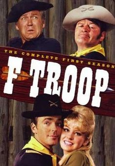 F-Troop (1965 - 1967) I LOVED THIS SHOW.
