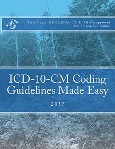 Coding Guidelines Made Easy: 2017 by Terry Tropin Medical Coder, Medical Billing And Coding, Medical Terminology, Health Information Management, Coding Jobs, My Future Career, Icd 10, Body Systems, Continuing Education