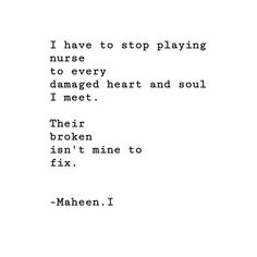 """""""Their Broken Isn't Mine To Fix -Maheen.I . . . . . . . . . . . . . #life #poems #lifequotes…"""""""