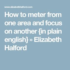 How to meter from one area and focus on another {in plain english} » Elizabeth Halford