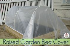 How to make a Raised Garden Bed Cover *** Raised Garden Bed Cover Supplies: 1″ diameter PVC Rigid Water line – cut 6 – 12 inch pieces; 1/2″ PVC Rigid Water Line – 3 – 10 foot sections; 12 Clamps - 1 inch steel EMT Conduit Straps; Plastic Sheeting – 10 foot width (3.5 mil thickness is a good choice)