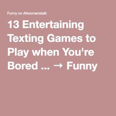 13 Entertaining Texting Games to Play when You're Bored . Texting Games To Play, Fun Games, Games For Kids, Text Games, Bored Funny, Letter Games, What To Do When Bored, Best Android Games, Corona