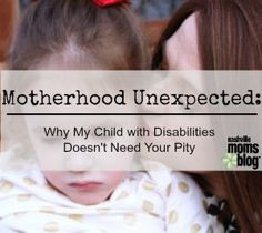 Motherhood Unexpected My Child with Disabilities Doesn't Need Your Pity NashvilleMomsBlog