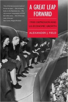 A Great Leap Forward: 1930s Depression and U.S. Economic Growth