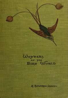 Wonders of the Bird World by Bowdler Sharpe - 1921