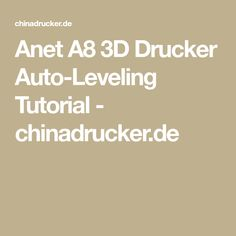 Anet A8 3D Drucker Auto-Leveling Tutorial - chinadrucker.de