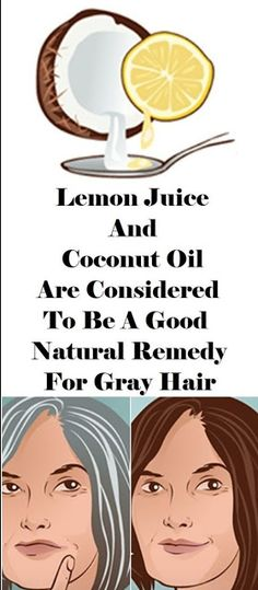 Lemon Juice & Coconut Oil Are Considered Good For Grey Hair Remedy ~ KrobKnea