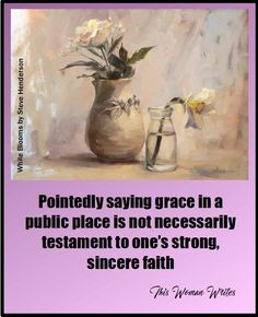 Saying Grace in Public Places by Carolyn Henderson at This Woman Writes