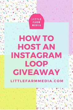 How To Host An Instagram Loop Giveaway. I have tested all of these tips myself during the last Loop Giveaway I organized and gained 700 targeted followers in 48 hours. They work. — Little Farm Media