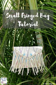 Small bags are really, really in at the moment and a small fringed bag like this one is particularly fun and easy to make and a key add to your wardrobe.