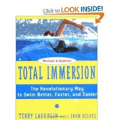 Terry Laughlin - Total Immersion  http://www.totalimmersion.net/