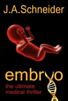 EMBRYO 1 (EMBRYO: A Raney & Levine Thriller) by J.A. Schneider, http://www.amazon.com/dp/B0081CUVIU/ref=cm_sw_r_pi_dp_a3o6tb03NM3DA
