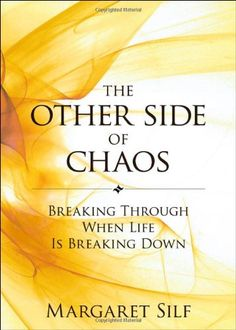 The Other Side of Chaos: Breaking Through When Life Is Breaking Down by Margaret Silf http://www.amazon.com/dp/0829433082/ref=cm_sw_r_pi_dp_2hslvb1JYBEQB