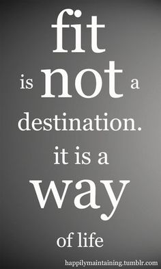 Fit is not a destination, it is a way of life #fit #vielet #wayoflife