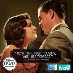 """Miss Fisher's Murder Mysteries ~ """"Now that, Hugh Collins was just perfect"""""""