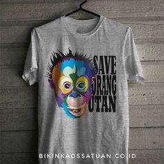 Save Orang Utan - Bikin Kaos Satuan